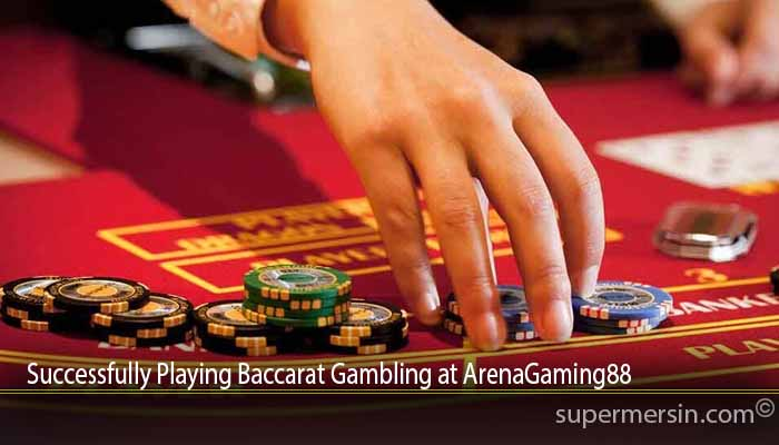 Successfully Playing Baccarat Gambling at ArenaGaming88